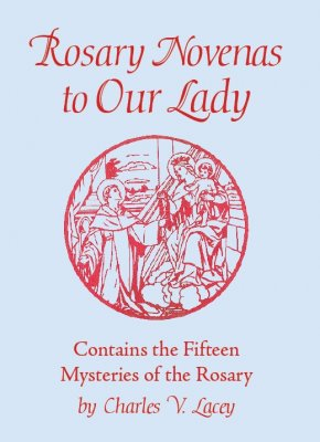 Rosary Novenas to Our Lady by Fr Charles Lacey